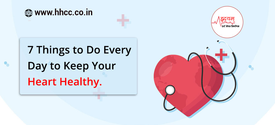 7 Things to Do Every Day to Keep Your Heart Healthy